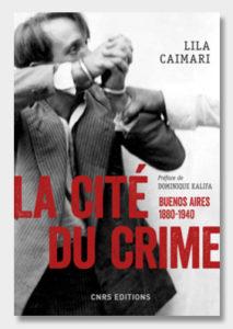 la-cite-du-crime-buenos-aires-1880-1940
