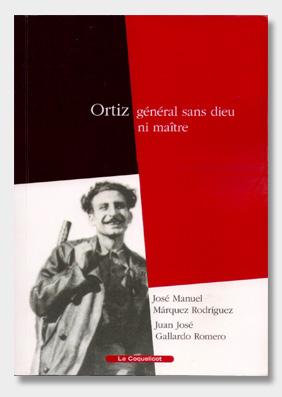 Ortiz-général-sans-dieu-ni-maître