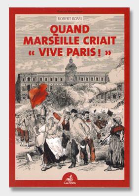 Quand-Marseille-criait-'Vive-Paris'